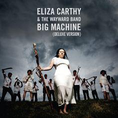 Eliza Carthy & The Wayward Band - Big Machine