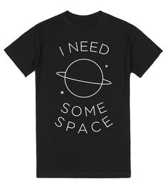 I Need Some Space | T-Shirt | SKREENED | I don't need you, I have the Internet. Now give me some space so I can peer into the universe.