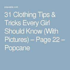 31 Clothing Tips & Tricks Every Girl Should Know (With Pictures) – Page 22 – Popcane Chewing Gum, Household Tips, Every Girl, Home Remedies, How To Remove, Clothing, Pictures, Outfits, Photos