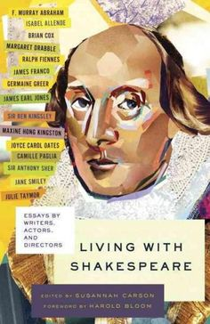 Living With Shakespeare: Essays by Writers Actors and Directors