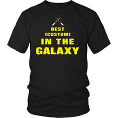 Best (Custom) In the Galaxy - Customised Shirt Star Wars Inspired Star Wars Inspired