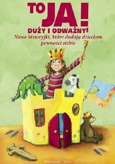 To ja! Duży i odważny! Nowe historyjki, które dodają dzieciom pewności siebie  O - odwaga Free Time, Asd, Romans, Kids Playing, Thriller, Books To Read, Family Guy, Parenting, Education