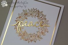 """handmade Christmase card: Peaceful Wreath from Stamp With Amy K ... white with gold embossing and metallic gold foil die cut """"peace"""" and mat  ... luv the look of tiny red berries on the wreath ..."""