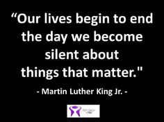 MLK_Our_lives_begin_to_end_the_day_we_become_silent_about_things_that_matter.jpg