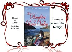 The Daughter of River Valley. The 3rd novel in Victoria Cornwall's Cornish Tales series. Shortlisted for the New Talent Award at the Festival of Romantic Fiction.