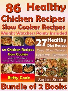 Healthy Chicken Recipes - 86 Easy Go Slow Cooker Chicken Recipes with Weight Watchers Points Included: Go Slow Cooker (Healthy Diet Recipes Book 1) by Sophia Seeds, http://smile.amazon.com/dp/B00I7VKMU2/ref=cm_sw_r_pi_dp_GFC1tb0MPFXHT