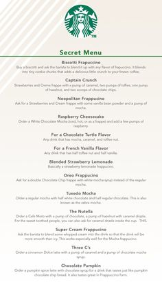 Starbucks secret menu Be sure to tell the barista how it's made, as this menu is not official and they don't know how to make a Nutella frappucino