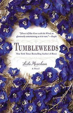 Tumbleweeds by Leila Meacham  - August Book