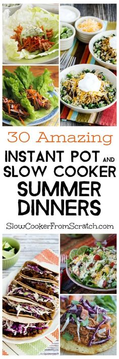30 Amazing Instant Pot and Slow Cooker Summer Dinners can keep you eating good food all summer long without heating up the kitchen! We choose dinners where the protein is cooked in the Instant Pot, Pressure Cooker, or Slow Cooker and then the finished dinner includes cooling ingredients like lettuce, avocado, sour cream, yogurt, or slaw, so all these recipes really are perfect for summer!  [found on SlowCookerFromScratch.com]