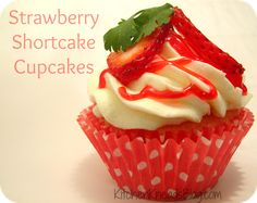 Strawberry Shortcake Cupcakes Kitchen Kneads