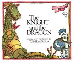 The Knight and the Dragon - Tomie dePaola
