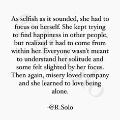 She learned to love being alone                                                                                                                                                      More