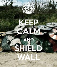 http://sd.keepcalm-o-matic.co.uk/i/keep-calm-and-shield-wall-4.png