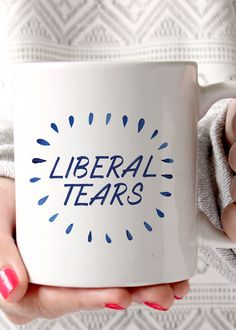Liberal Tears Coffee Mug Want this mug in a bigger size? You can order it > here - Premium Coffee Mug - Double Sided - Dishwasher & Microwave safe - Printe Liberal Tears, Premium Coffee, Cute Coffee Mugs, But First Coffee, Western Decor, Coffee Humor, Tis The Season, Things To Buy, Funny Gifts