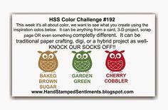 Hand Stamped Sentiments: HSS Color Challenge #192