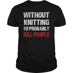 Awesome Knitting Lovers Tee Shirts Gift for you or your family member and your friend:  Knitting Tee Shirts T-Shirts
