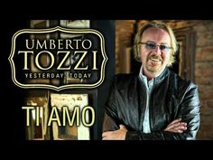 Umberto Tozzi - Ti Amo - 'Yesterday, Today' Version SO beautiful... dedicated to my man