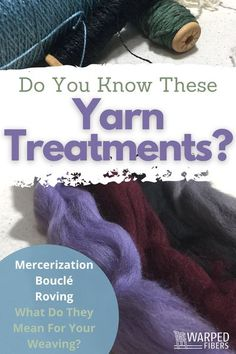 If you are buying yarn you may come across these different yarn treatments and specialty yarns that may seem like a different language. Mercerization, Boucle, Chenille, Silk Noil, and Wet Spun Yarns all have their own characteristics that can change their strength, how they take dye and more!