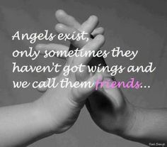 angels without wings...friends