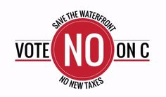 No on Measure C, Save the Waterfront Campaign December 30, 2016  #SouthBay #Events #WhatsHappeninginTheSouthBay