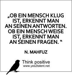 OB EIN #MENSCH #KLUG IST, ERKENNT MAN AN SEINEN #ANTWORTEN. OB EIN MENSCH #WEISE IST, ERKENNT MAN AN SEINEN #FRAGEN. #thinkpositive #thinkahead #quoteoftheday #bestoftheday #amazing #style #picoftheday #awesome #beyoutiful #smart #wise #question #answer #statement #love #live #laugh #behappy