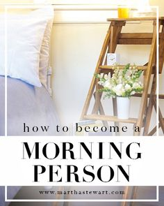 How to Become a Morning Person | Martha Stewart Living - Picture the ideal weekend morning: Wake with no alarm, leisurely arch your back, and mosey into hours that are yours to spend as you choose. What if you could have that feeling every day? It's not the morning that's the problem -- it's the harried, half-awake routine we've accepted as the norm. Well, guess what? You don't have to do it anymore.