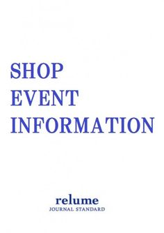 SHOP EVENT INFORMATION by JOURNAL STANDARD relume
