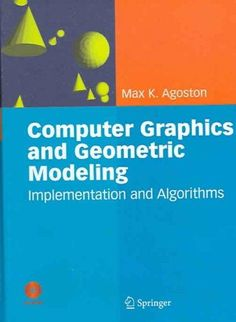 Computer Graphics and Geometric Modeling: Implementation and Algorithms