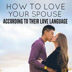 How To Love Your Spouse According to Their Love Language 2