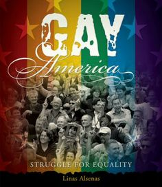 2014 Outstanding Books for the College Bound - Gay America: Struggle for Equality by Linas Alsenas
