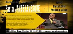 Pastor James Levesque will be with Moncton Victory Church on Sunday, March 2014 at and March 9th, Victorious, Special Events, Christianity, The Voice, Sunday, Faith, Shit Happens, Pastor