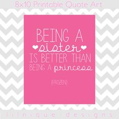 Printable Quote Art  Being a Sister Frozen/Pink by LilniqueDesigns
