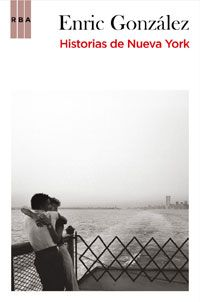 """""""Historias de Nueva York"""" de Enric Gonzalez."""