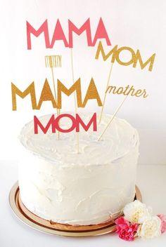 "Mother's Day cake toppers. It needs to include ""Moooooooom"". :)"