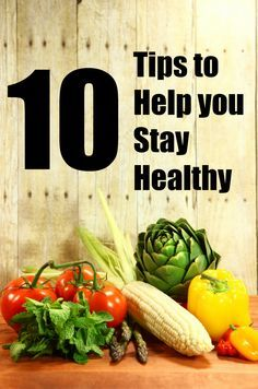 10 Tips to Help you Stay Healthy AD
