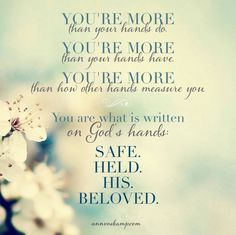 You're more...