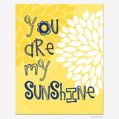 PERSONALIZED You Are My Sunhine Quote Print Wall Art by ofCarola, $12.00