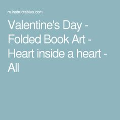 Valentine's Day - Folded Book Art - Heart inside a heart - All