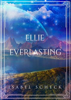 Ellie Everlasting Land Of The Living, Away From Her, Losing Someone, Young Love, Self Publishing, New Friends, Storytelling, Things That Bounce, Fairy Tales