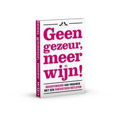 #geengezeurmeerwijn #boek #bekentenissenvanvrouwenmeteenfantastischrotleven
