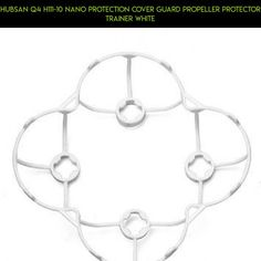 Hubsan Q4 H111-10 Nano Protection Cover Guard Propeller Protector Trainer White #plans #technology #q4 #kit #nano #products #drone #camera #parts #hubsan #shopping #tech #gadgets #racing #fpv
