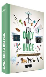 "You Only Live Once from Lonely Planet - ""You Only Live Once is not just another collection of bucketlist of big-ticket items. We've all heard about Venice and, yes, it is probably worth going to Italy to see its waterways. Instead, hopefully you'll take away something more from this book: a resolve to live life to the fullest, to add a dash of joie de vivre to every day."""
