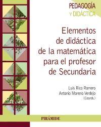 Elementos de didáctica de la matemática para el profesor de secundaria / Coordinadores Luis Rico Romero, Antonio Moreno Verdejo ; [José Antonio Fernández Plaza...et al.]