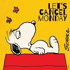 Let's cancel Monday