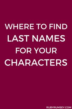 If you're totally stumped about where to find last names for your characters, try these five places. Writing Genres, Writing Promps, Book Writing Tips, Writing Characters, Writing Words, Writing Quotes, Fiction Writing, Writing Resources, Writing Help