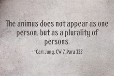 The animus does not appear as one person, but as a plurality of persons. Jungian Psychology, Psychology Quotes, Dreamy Quotes, Carl Jung Quotes, Good Morning Inspirational Quotes, How Do I Get, Meaningful Words, Poetry Quotes, Better Life