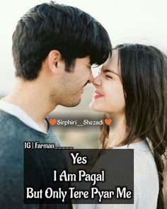 🌷Am pagal but only tere pyar ki.love you Umar 🌷 Love Quotes Poetry, Love Picture Quotes, Beautiful Love Quotes, Love Quotes With Images, True Love Quotes, Love Yourself Quotes, True Love Images, Love Quotes For Girlfriend, Couples Quotes Love