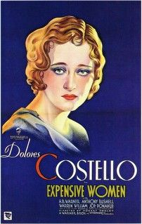 Expensive Women 1931 lobby poster // Directed by Hobart Henley Produced by First National Warner Brothers Starring Dolores Costello Warren William Anthony Bushell Release date(s) October 24, 1931