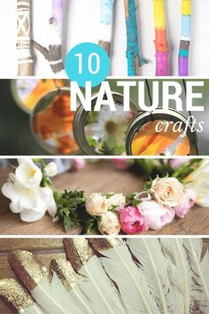 10 gorgeous crafts using natural materials: feathers, stone, sticks, wood and flowers - natural beauty at it's best!
