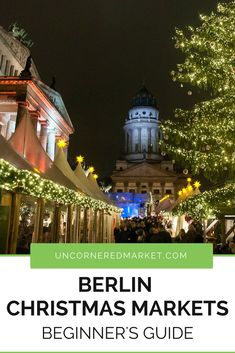 A guide for finding the best Berlin Christmas markets, from the traditional German Christmas to the local and alternative markets. | Uncornered Market #christmas #ChristmasMarkets #berlin